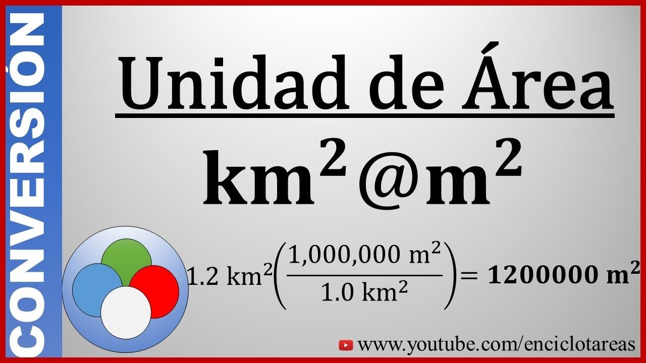 Convertir De Kilometros Cuadrados A Metros Cuadrados Km² A M²