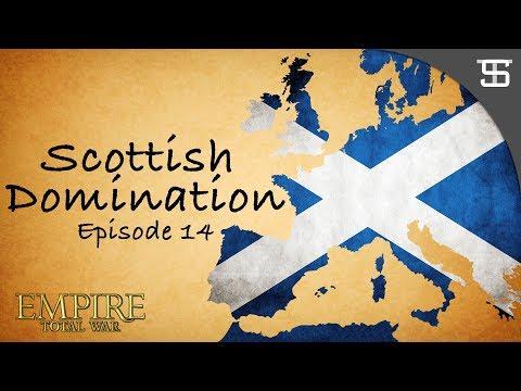 Scottish Domination: Episode 14 - Empire: Total War