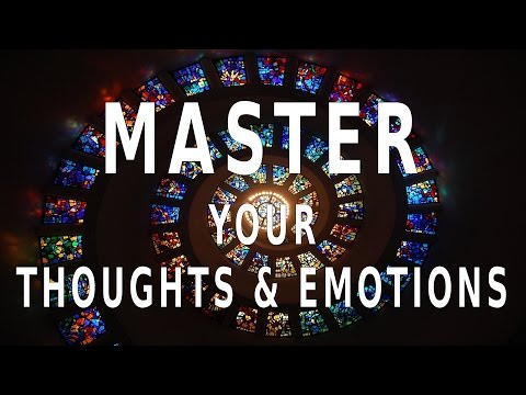 Guided meditation -  Mastering your Thoughts and Emotions