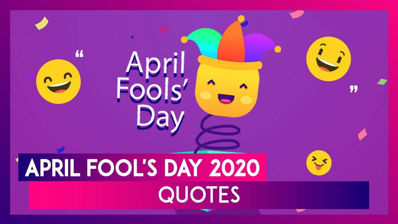 April Fool S Day 2020 Quotes Whatsapp Messages Funny Sayings Greetings To Share On April 1 Youtube