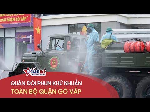 Tin nóng Covid-19 sáng 2/6 Quân đội phun khử khuẩn toàn bộ quận Gò Vấp sau phong tỏa