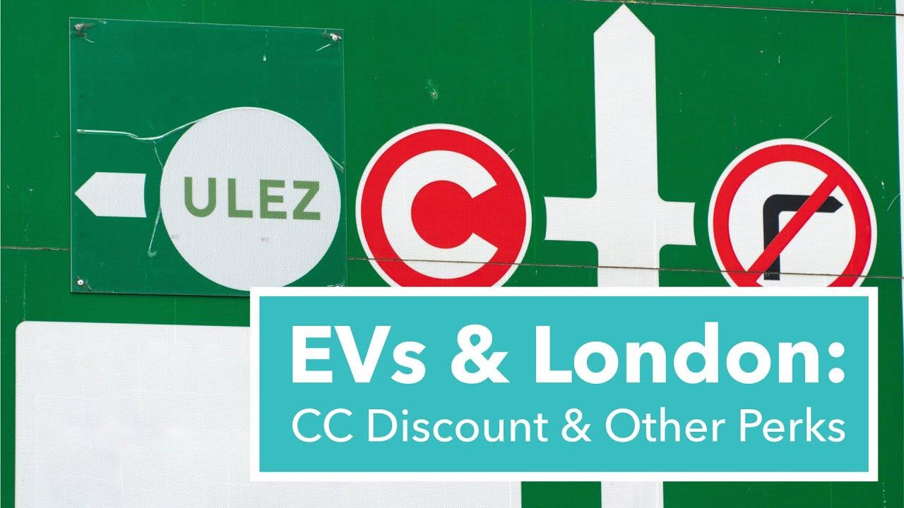 EVs & London: Congestion Charge, ULEZ, EV Perks Explained