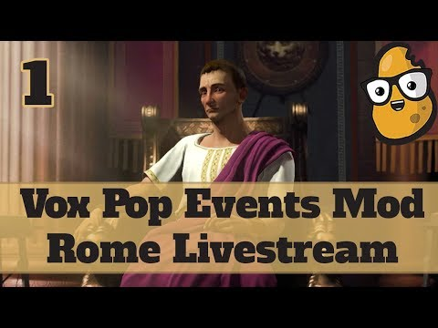 Let's Stream Civ 5 Vox Pop Rome (Events Mod) - Civilization V Vox Populi Rome Livestream