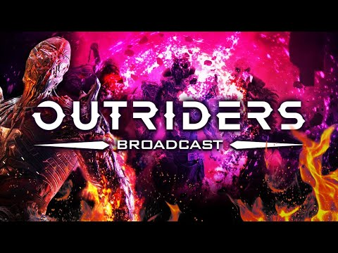 Outriders Livestream: New Environments, Pyromancer Deep Dive, And More