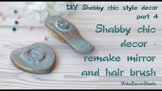 DIY Vintage mirror and hair brush in shabby chic style - DIY alteration of things / DIY Home decor