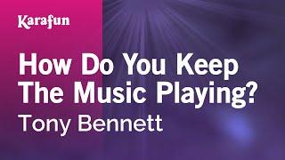 Karaoke How Do You Keep The Music Playing? - Tony Bennett *