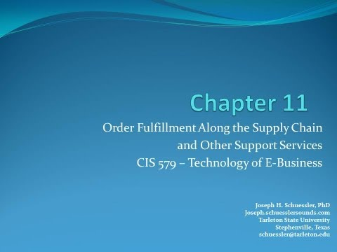 BCIS 5379: Chapter 11: Order Fulfillment Along the Supply Chain and Other Support Services
