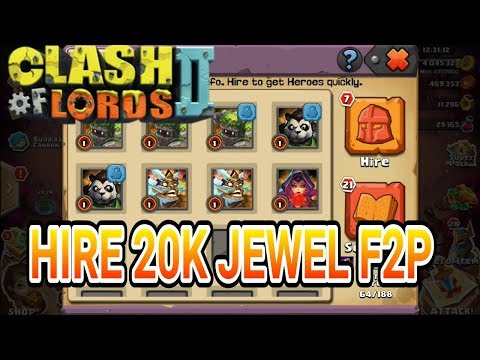 Clash Of Lords 2 Hire 20k Jewel F2P Spend LGW + WT