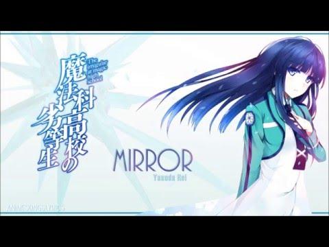 [FULL] Mahouka Koukou no Rettousei ED 2 -『Mirror』- Original/English