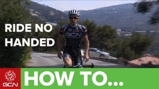 How To Ride Like The Pros: Cycling No Handed