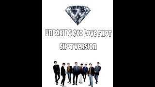Unboxing EXO Love shot Repackage Album Shot Version