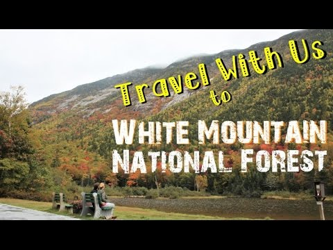 Travel with Us ~ White Mountain National Forest