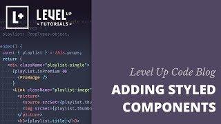 Level Up Code Blog - Adding Styled Components