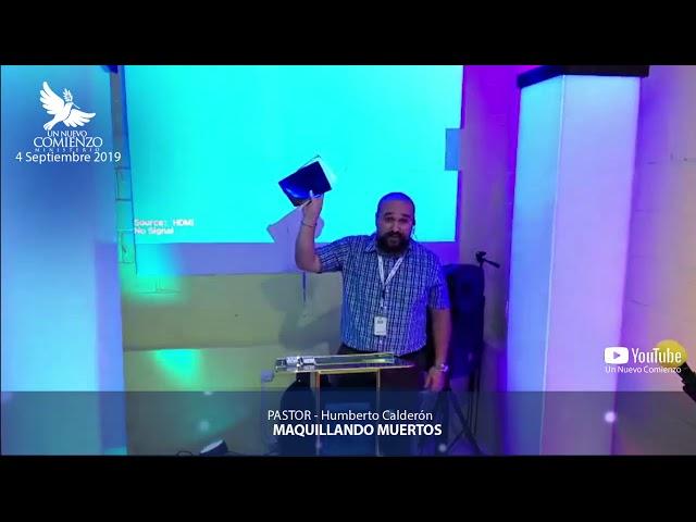 Predica # 116 - MAQUILLANDO MUERTOS - Pastor Humberto Calderon