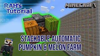 Stackable Automatic Pumpkin & MeĮon Farm Tutorial - Minecraft 1.17 Bedrock & Java edition