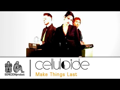 Celluloide - Make Things Last