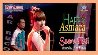 Happy Asmara - Suara Hati  [OFFICIAL]