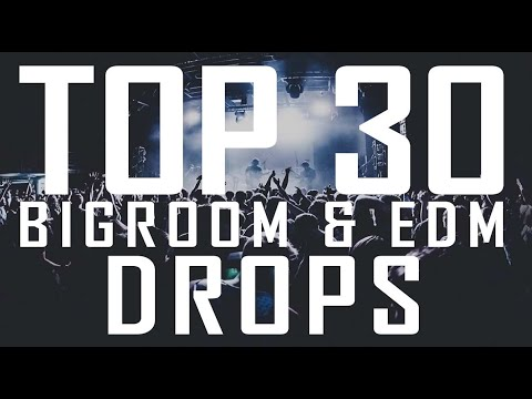 TOP 30 BIGROOM & EDM DROPS
