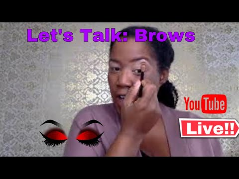 Let's Talk: BROWS /MY FIRST YOUTUBE LIVE//UNEDITED CREATION//