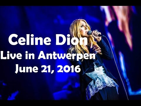 EXCLUSIVE: Celine Dion - Live in Antwerpen/Anvers - Full Concert (June 21st, 2016, SportPaleis)