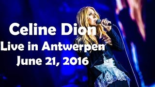 EXCLUSIVE: Celine Dion - Antwerpen / Anvers - Full Live Show (June 21st, 2016, SportPaleis)