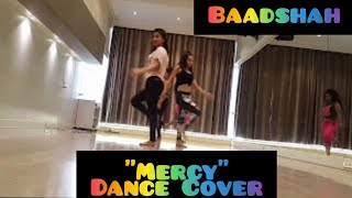 MERCY | BADSHAH | DANCECOVER​ | DANCE VIDEO | NISHA MAHENDRA CHOREOGRAPHY