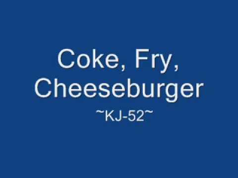 Coke, Fry, Cheeseburger-KJ-52 (Lyrics)