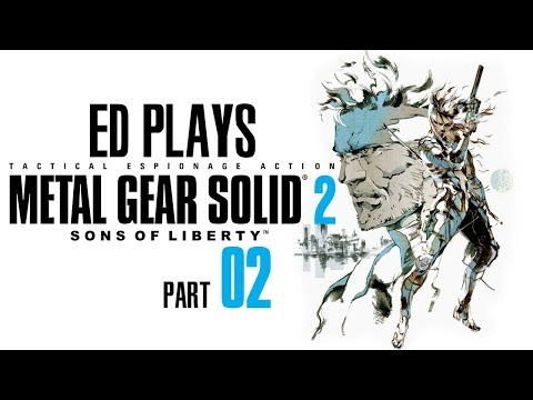 The Tanker Takeover | Ed Plays Metal Gear Solid 2: Sons of L