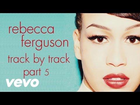 Rebecca Ferguson - Heaven - Track by Track, Pt. 5