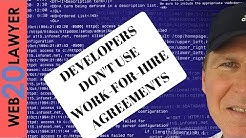 Software & website Developers - Don't Use Work For Hire Agreements