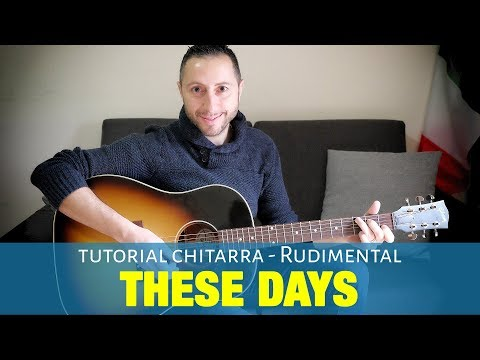 Rudimental - These Days Cover | Tutorial Chitarra Accordi e Pennata