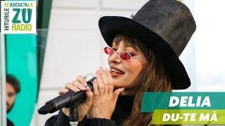 Delia - Du-te-ma (PREMIERA RADIO ZU)