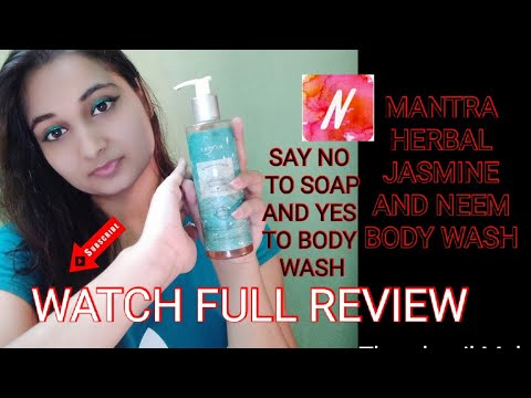 mantra-herbal-jasmine-and-neem-body-wash-full-review|is-body-wash-better-than-soap??