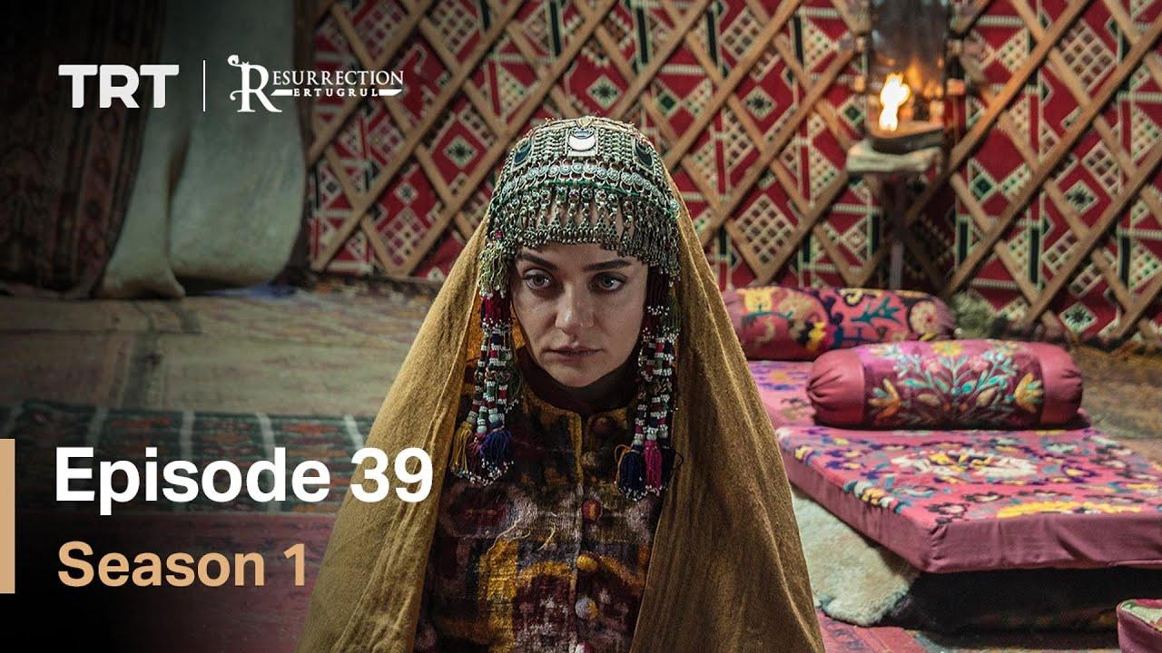 Resurrection Ertugrul Season 1 Episode 39