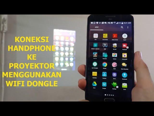 Cara Koneksi Hp Ke Proyektor Pakai Wifi Dongle Youtube
