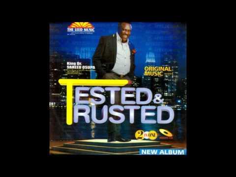 Saheed Osupa   Tested & Trusted Side A