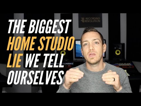 The Biggest Home Studio Lie We Tell Ourselves – TheRecordingRevolution.com