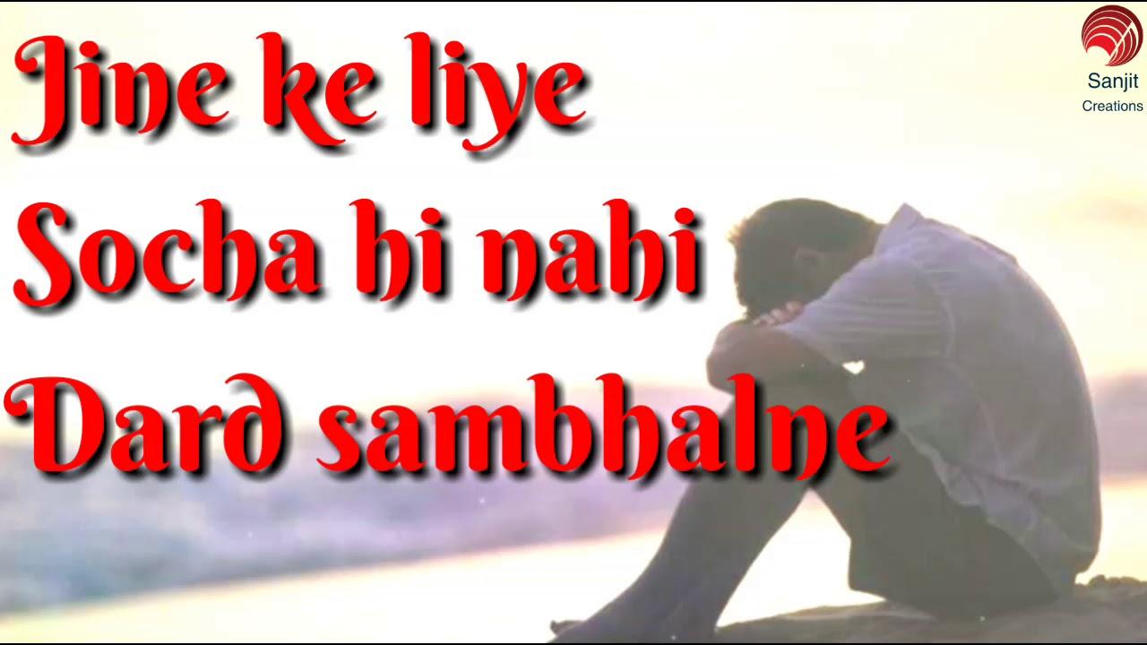 jeene ke liye socha nahi dard sambhalne honge song