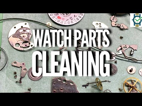 How To Clean Watch Parts (At Home)