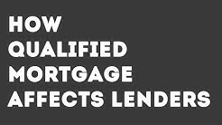 How Qualified Mortgage Affects Lenders