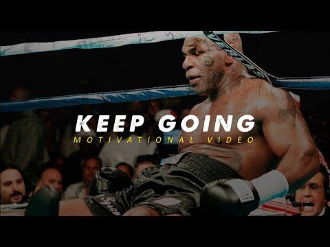 KEEP GOING – Motivational Video 2018