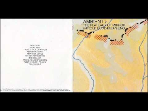 Brian Eno & Harold Budd | Ambient 2 - The Plateaux Of Mirror | Whole album HD