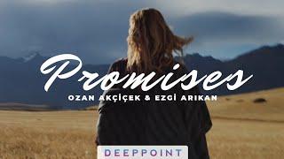 Ozan Akcicek - Promises (feat. Ezgi Arikan) (Radio Edit) #EnjoyMusic