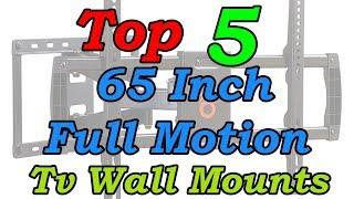 5 Best 65 Inch Full Motion TV Wall Mounts 2018