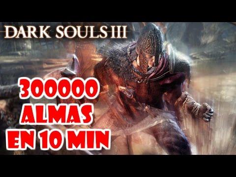 Dark Souls 3: COMO FARMEAR ALMAS - ¡300.000 almas en 10 minutos! (en NG)