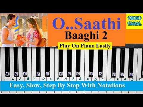 O Saathi From Baaghi 2, Atif Aslam, Easy Piano Tutorial Step By Step With Notations