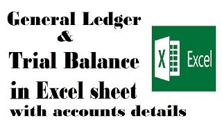 General Ledger & Trial Balance  in Excel sheet with details