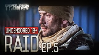 Escape from Tarkov. Raid. Episode 5. FINALE. Uncensored 18+