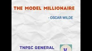 THE MODEL MILLIONAIRE - TNPSC GENERAL ENGLISH
