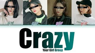 Your Girl Group (너의 여자 그룹) – Crazy [4 Members ver.] (ORIGINAL 4Minute) (Color Coded HAN|ROM|ENG)